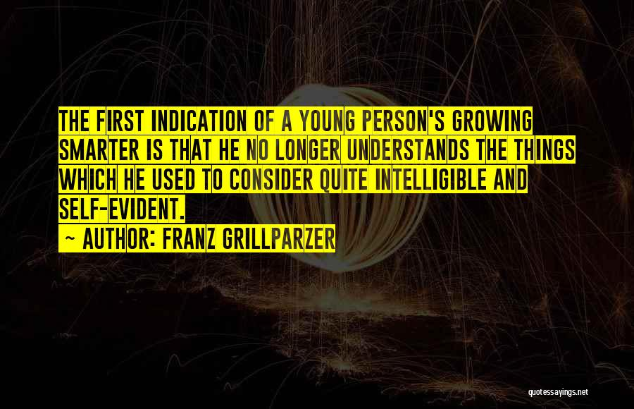 Intelligible Quotes By Franz Grillparzer