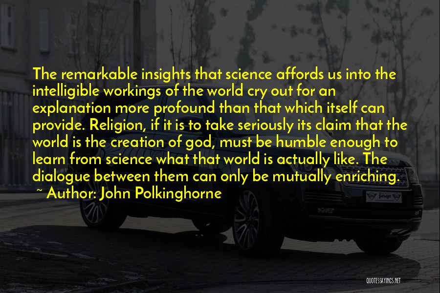 Intelligible Quotes By John Polkinghorne