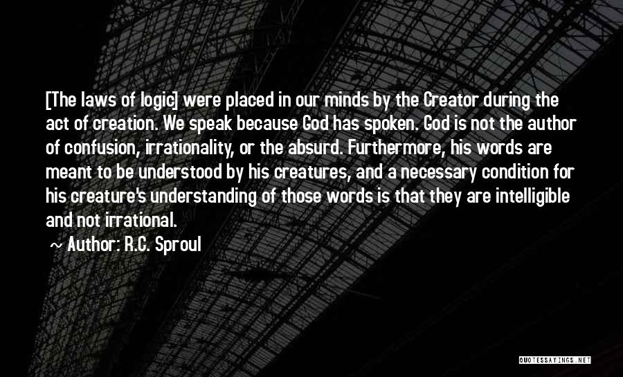 Intelligible Quotes By R.C. Sproul
