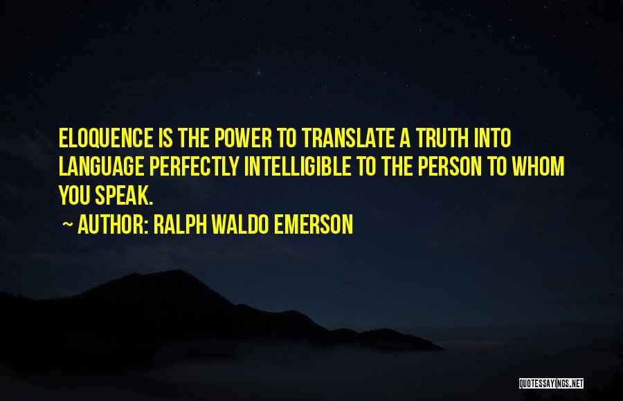 Intelligible Quotes By Ralph Waldo Emerson