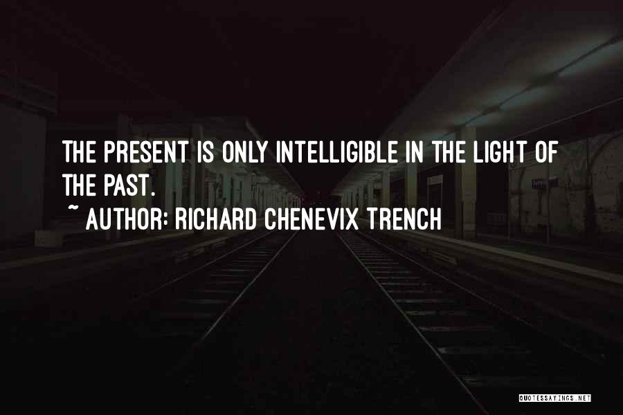 Intelligible Quotes By Richard Chenevix Trench