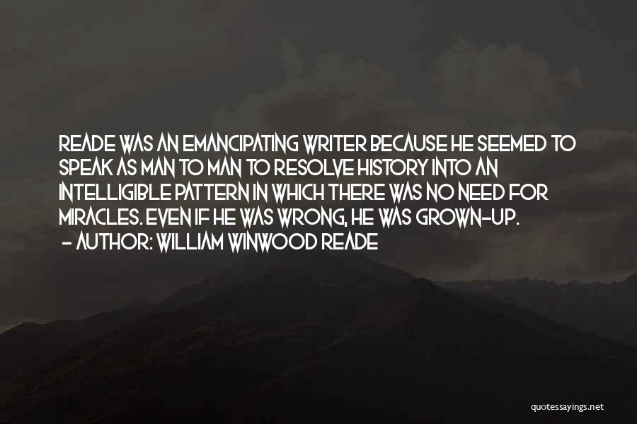 Intelligible Quotes By William Winwood Reade