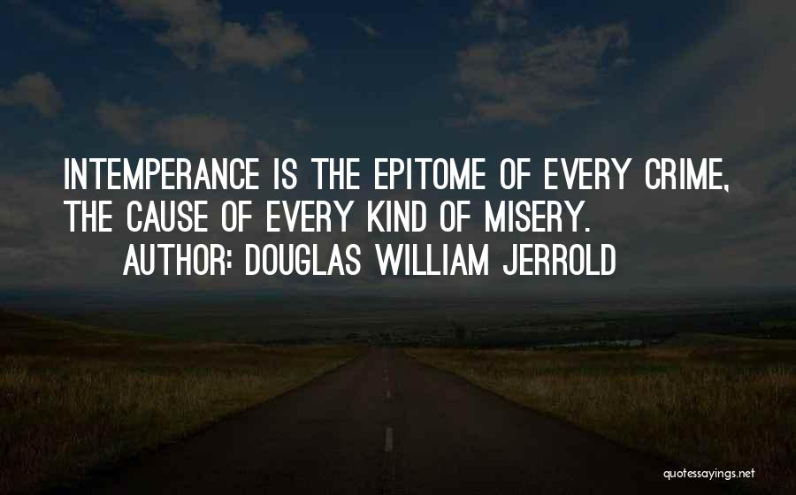 Intemperance Quotes By Douglas William Jerrold