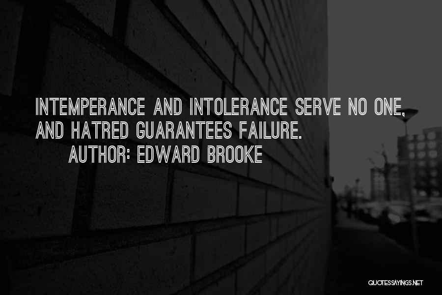 Intemperance Quotes By Edward Brooke