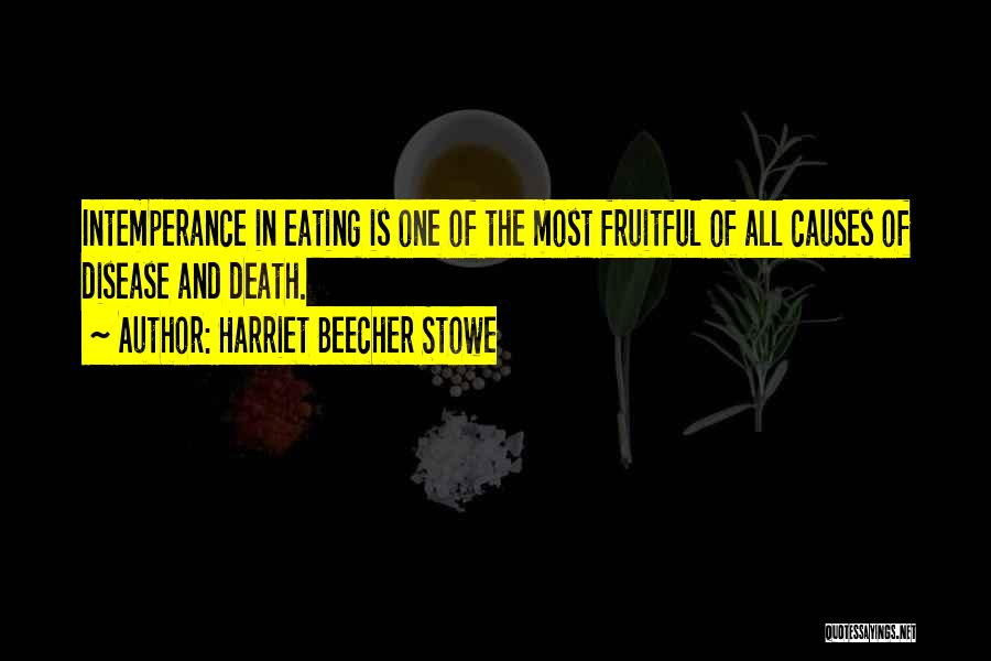 Intemperance Quotes By Harriet Beecher Stowe