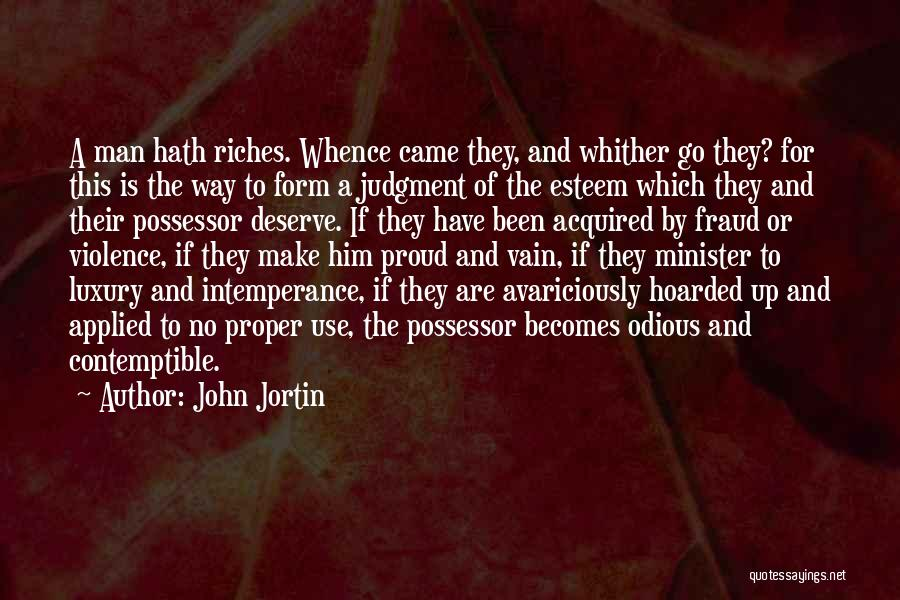 Intemperance Quotes By John Jortin