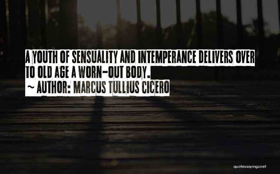 Intemperance Quotes By Marcus Tullius Cicero