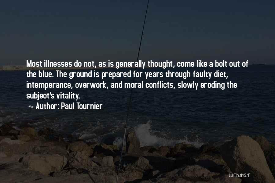 Intemperance Quotes By Paul Tournier