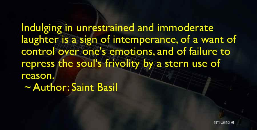 Intemperance Quotes By Saint Basil