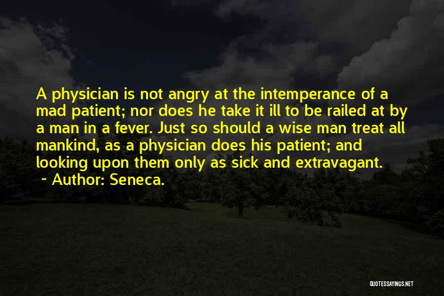 Intemperance Quotes By Seneca.