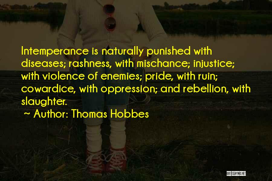 Intemperance Quotes By Thomas Hobbes