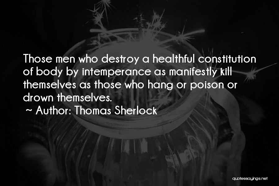 Intemperance Quotes By Thomas Sherlock