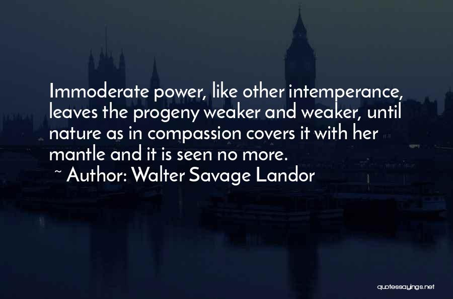 Intemperance Quotes By Walter Savage Landor