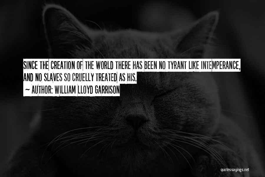 Intemperance Quotes By William Lloyd Garrison