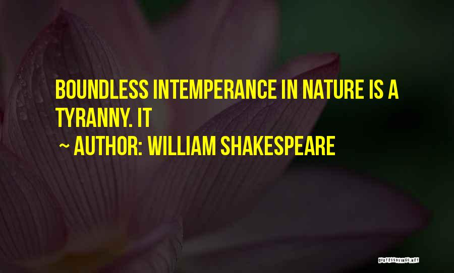 Intemperance Quotes By William Shakespeare
