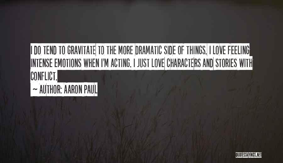 Intense Emotions Quotes By Aaron Paul