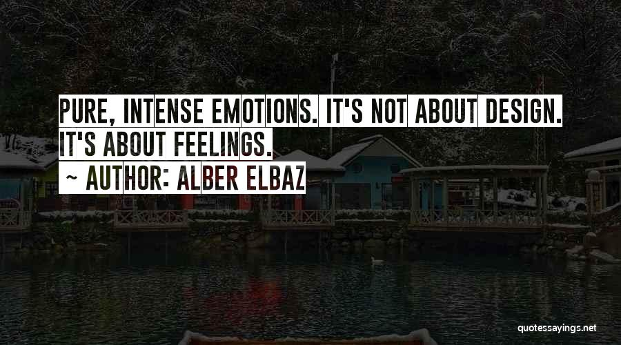 Intense Emotions Quotes By Alber Elbaz