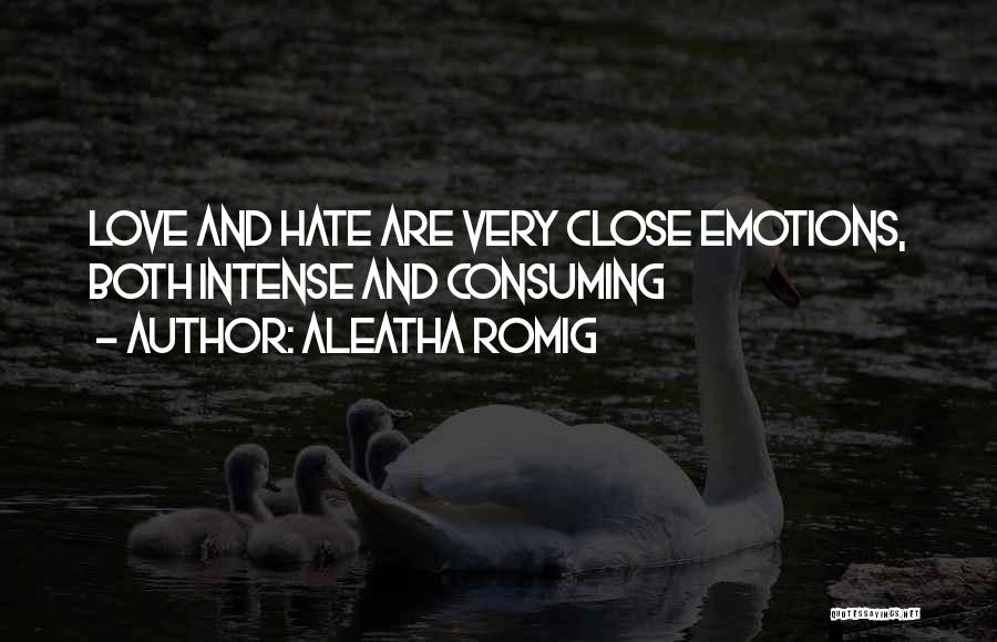Intense Emotions Quotes By Aleatha Romig