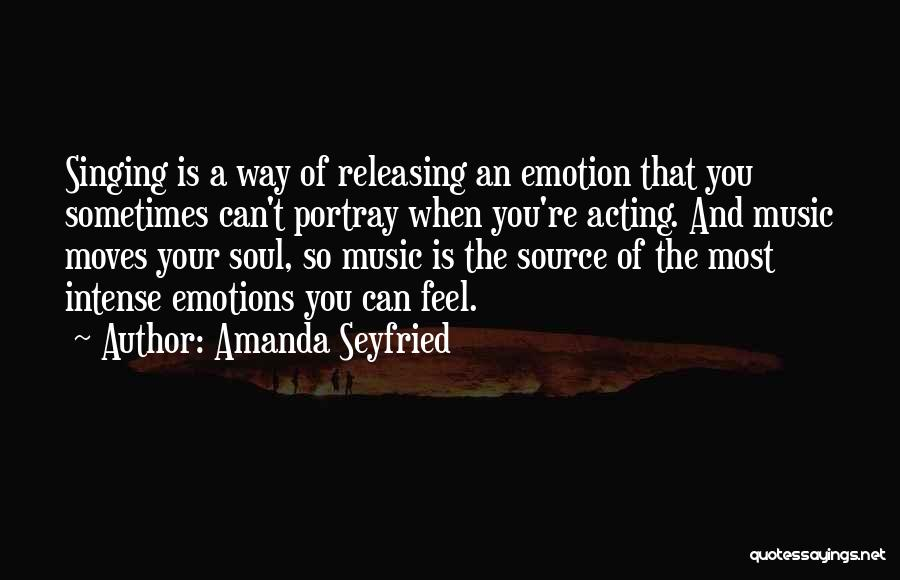 Intense Emotions Quotes By Amanda Seyfried