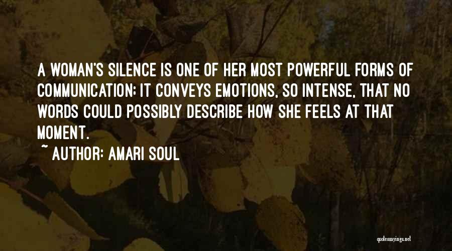 Intense Emotions Quotes By Amari Soul
