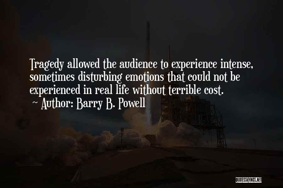 Intense Emotions Quotes By Barry B. Powell