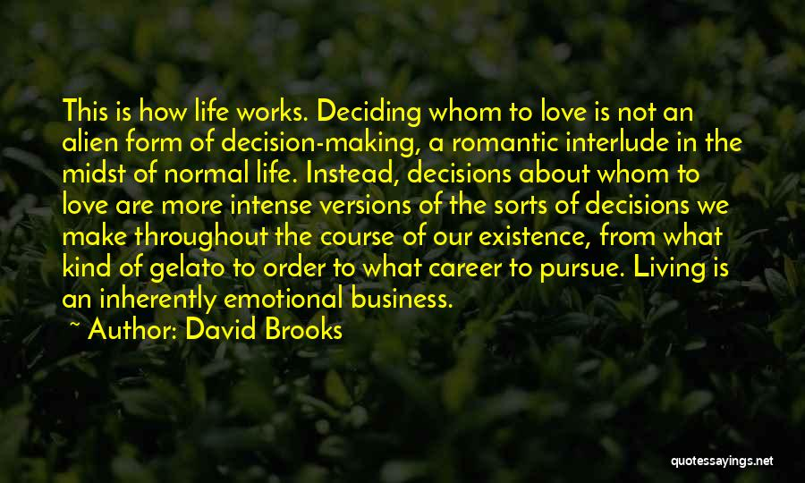 Intense Emotions Quotes By David Brooks