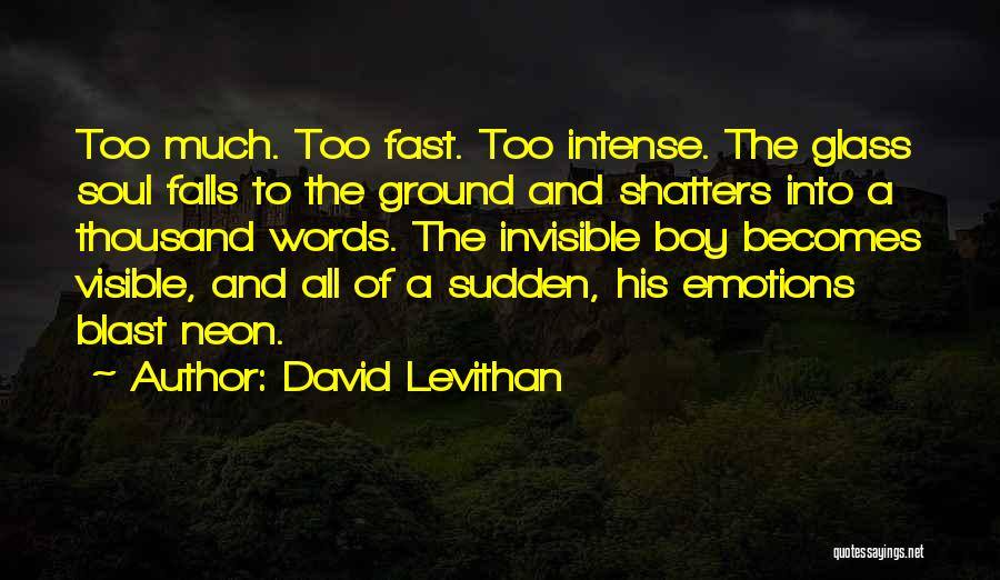 Intense Emotions Quotes By David Levithan