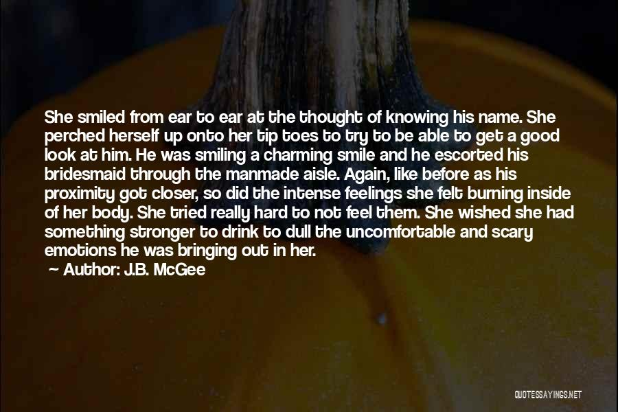 Intense Emotions Quotes By J.B. McGee