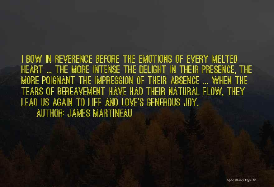 Intense Emotions Quotes By James Martineau