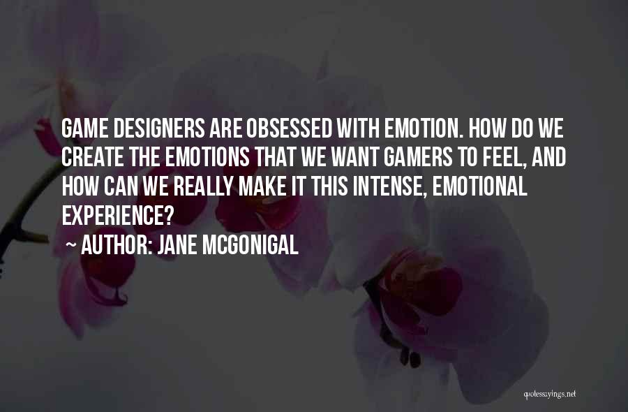 Intense Emotions Quotes By Jane McGonigal