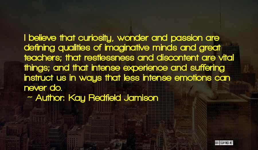 Intense Emotions Quotes By Kay Redfield Jamison