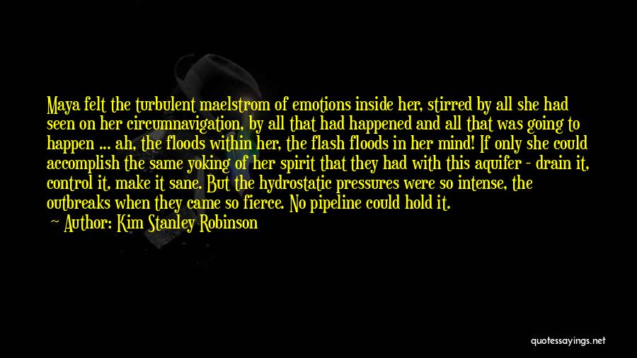 Intense Emotions Quotes By Kim Stanley Robinson