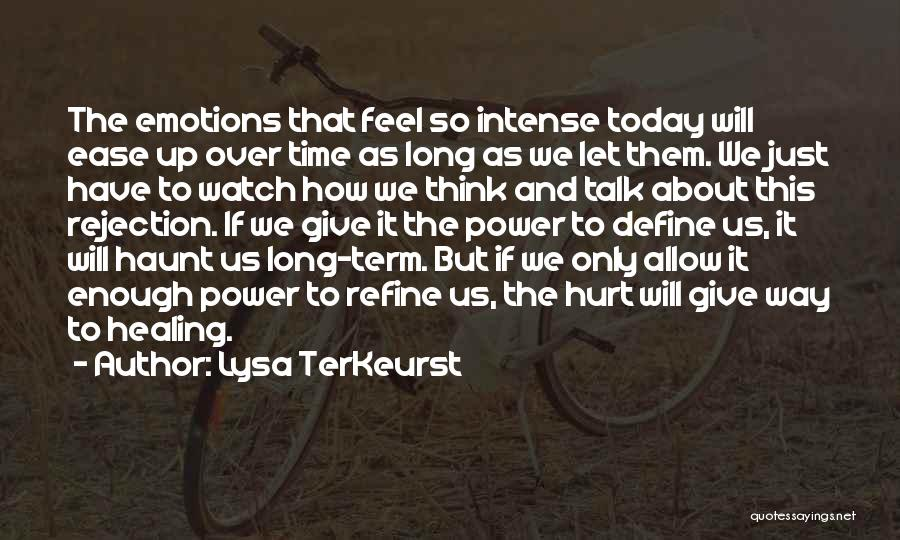 Intense Emotions Quotes By Lysa TerKeurst