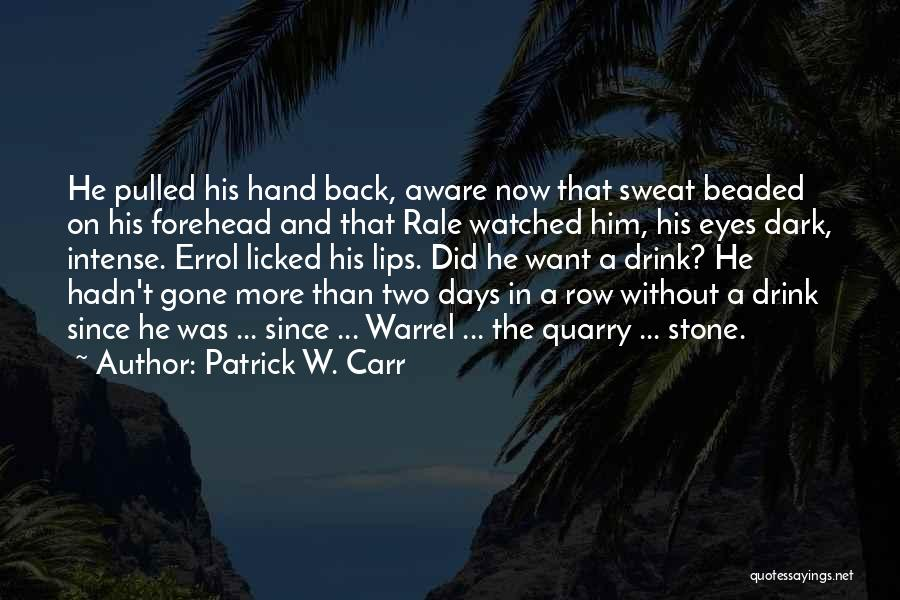 Intense Emotions Quotes By Patrick W. Carr