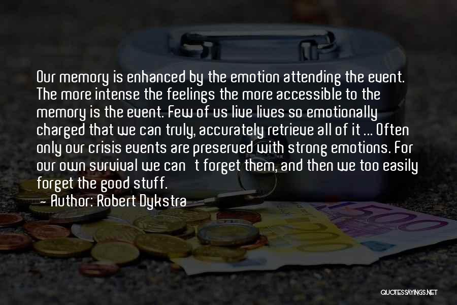Intense Emotions Quotes By Robert Dykstra