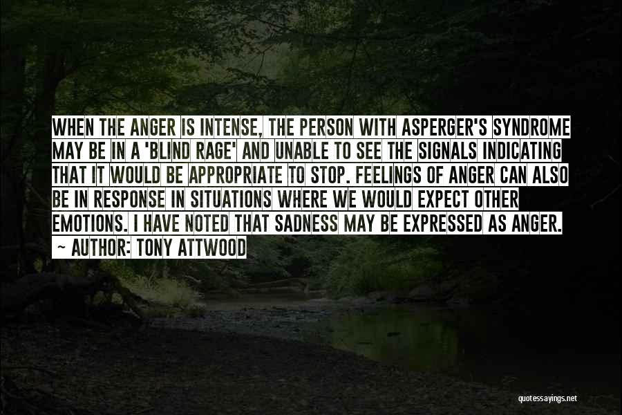 Intense Emotions Quotes By Tony Attwood