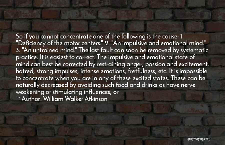 Intense Emotions Quotes By William Walker Atkinson