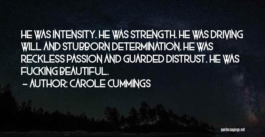 Intensity And Passion Quotes By Carole Cummings