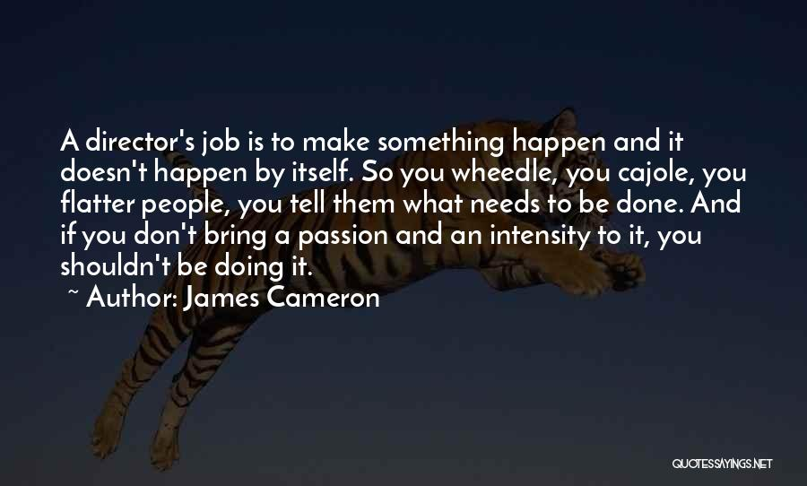Intensity And Passion Quotes By James Cameron