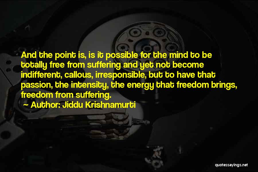 Intensity And Passion Quotes By Jiddu Krishnamurti