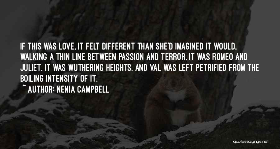 Intensity And Passion Quotes By Nenia Campbell
