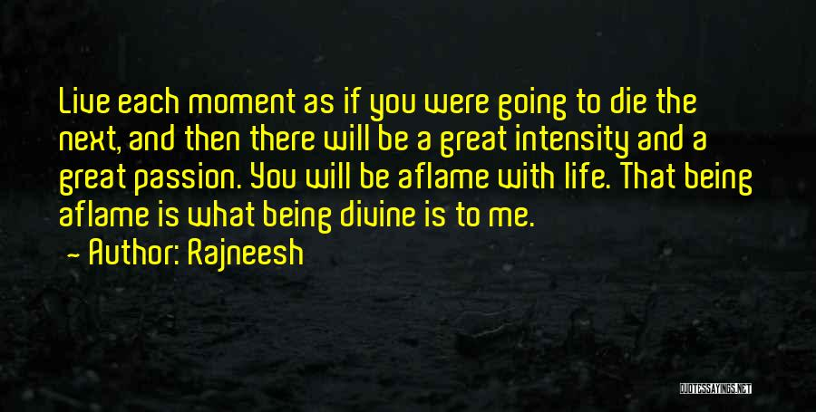Intensity And Passion Quotes By Rajneesh