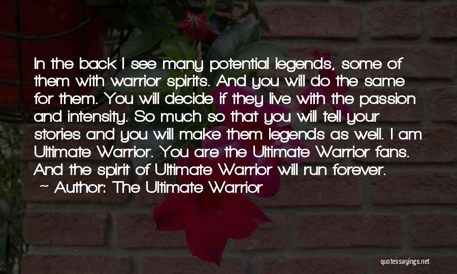 Intensity And Passion Quotes By The Ultimate Warrior
