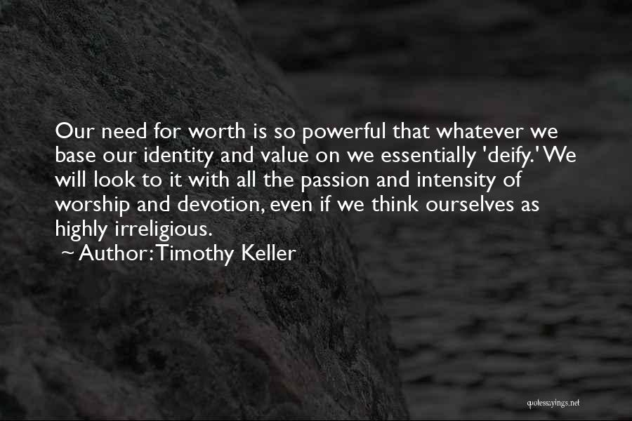 Intensity And Passion Quotes By Timothy Keller