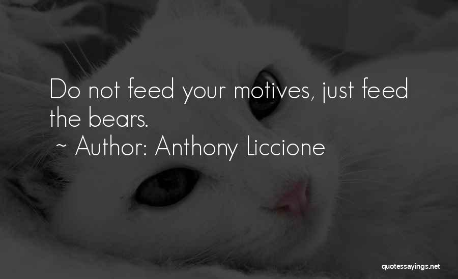 Intentions And Motives Quotes By Anthony Liccione