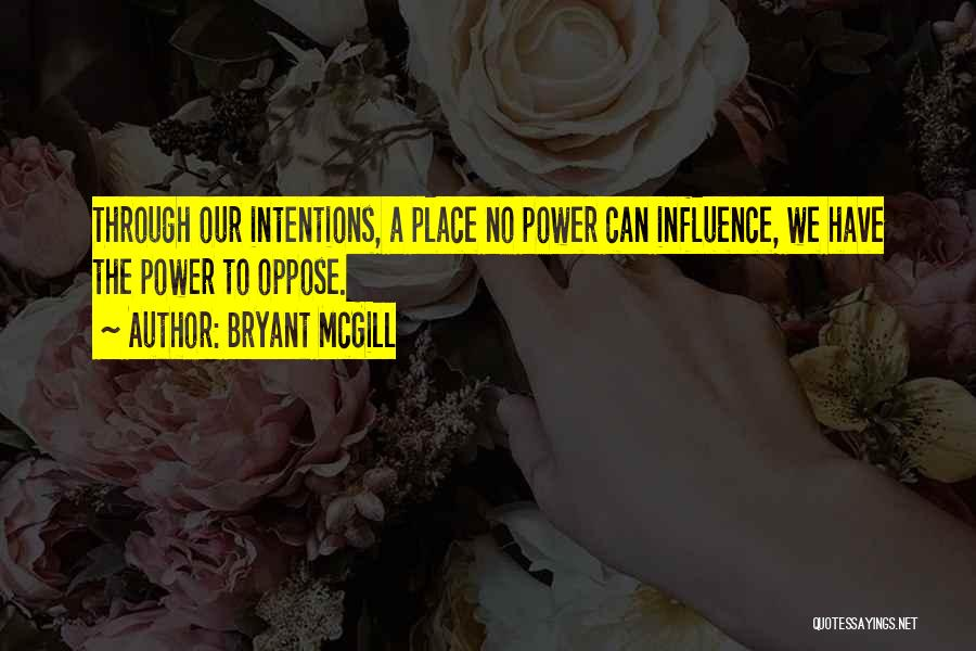 Intentions And Motives Quotes By Bryant McGill