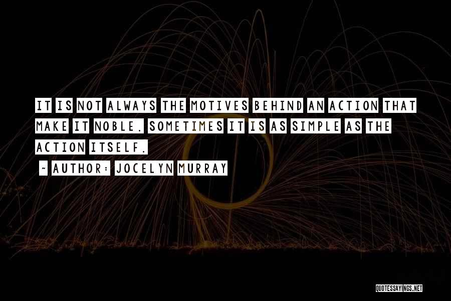 Intentions And Motives Quotes By Jocelyn Murray