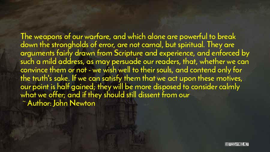 Intentions And Motives Quotes By John Newton