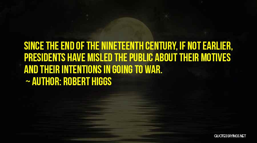Intentions And Motives Quotes By Robert Higgs