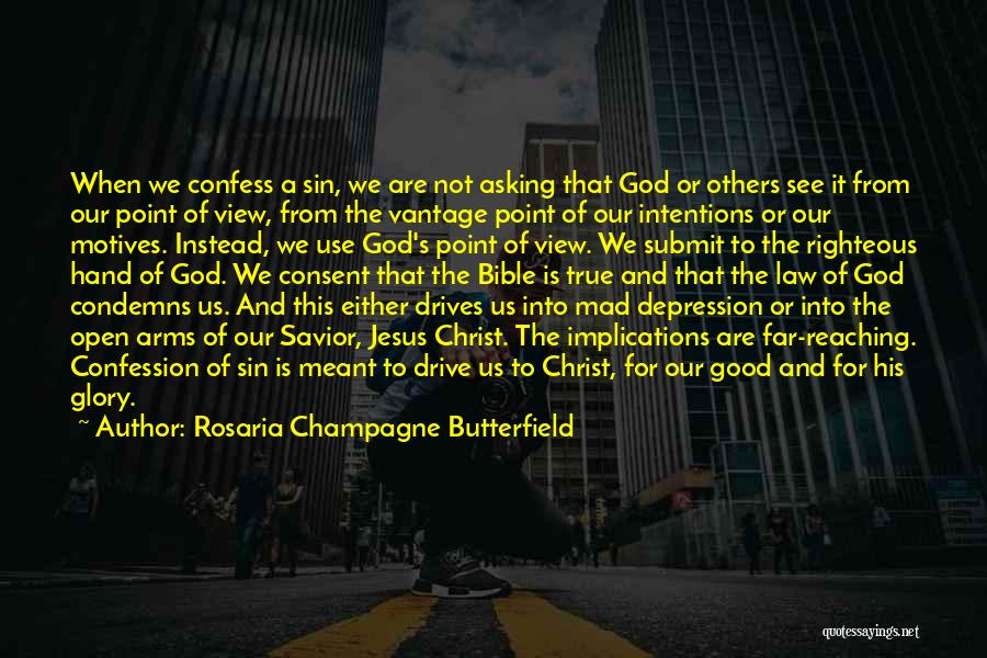 Intentions And Motives Quotes By Rosaria Champagne Butterfield
